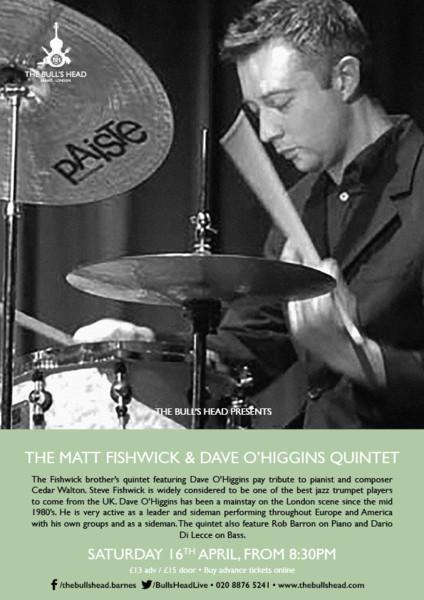 The Matt Fishwick & Dave 0'Higgins Quintet
