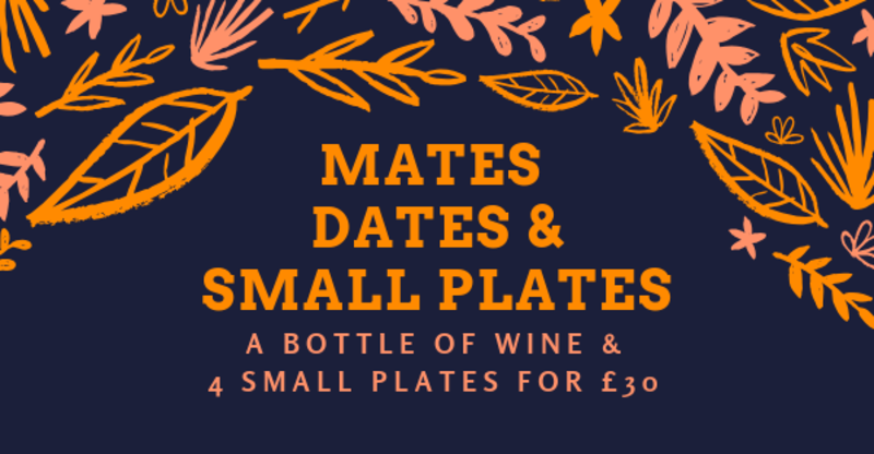 Mates, Dates and Small Plates