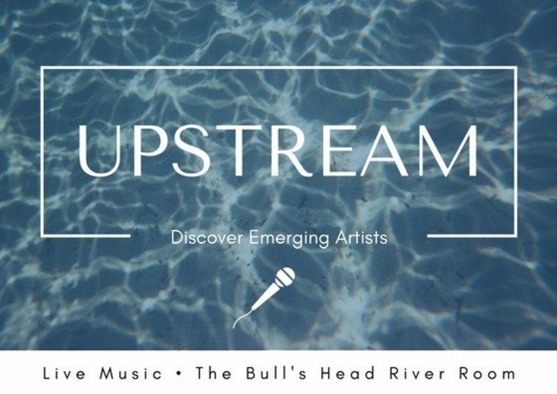 UPSTREAM - Live music in the River Room