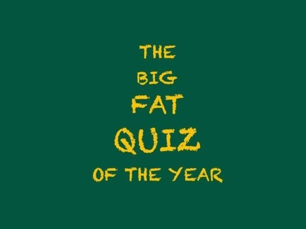 Big Fat Quiz of the Year!