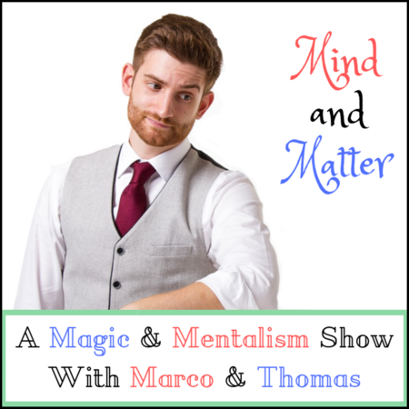 Mind and Matter | A Magic & Mentalism Show