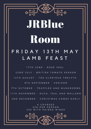 JRBlue Room - 13th May -Lamb Feast