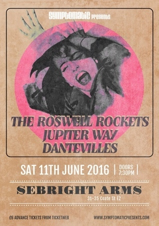 Seabright Arms - Symptomatic Presents: The Roswell Rockets + Jupiter Way + Dantevilles