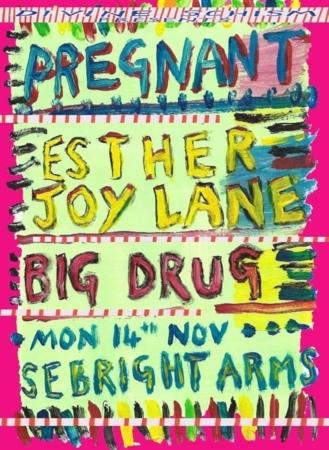Seabright Arms - Divine Schism Presents: Pregnant + Esther Joy Lane + Big Drug