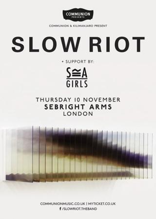 Seabright Arms - Kilimanjaro Live + Communion Presents: Slow Riot  + Sea Girls