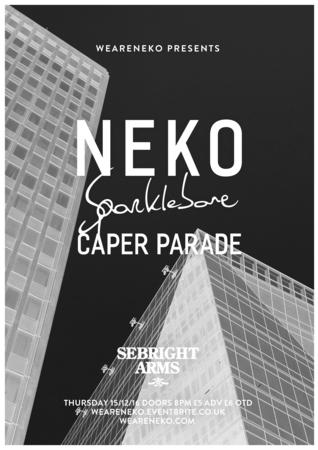 Seabright Arms - NEKO + Sparklebone (formly FADES) + Caper Parade