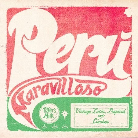 PERU MARAVILLOSO: VINTAGE LATIN, TROPICAL & CUMBIA