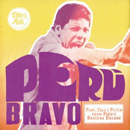 Peru Bravo:Funk, Soul & Psych from Peru's Radical Decade